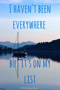 I haven't been everywhere, but it's on my list #quote #travelquote #inspiration