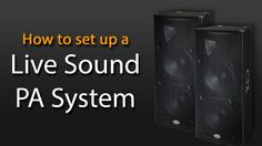 How To Set Up a Live Sound PA System - YouTube