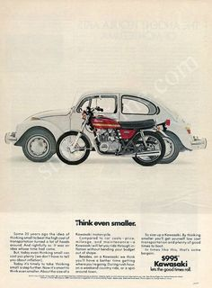An original 1975 advertisement. Feauring the Volkswagen Bug and Kawasaki KZ-400. Riding around got easier with the Kawasaki motorcycle. Maintenance and fuel efficiency created many people to enjoy com