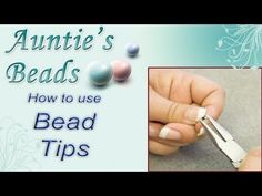 awesome DIY Bijoux - Karla Kam - How to use Bead Tips (close angle)