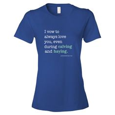 Always Love You Haying and Calving Shirt Women's Style