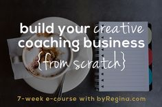 Build Your Creative Coaching Business - by Regina [for bloggers // creative businesses // and you]