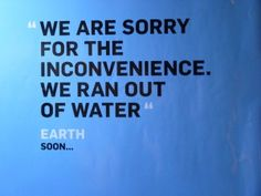 Earth closed for water shortage