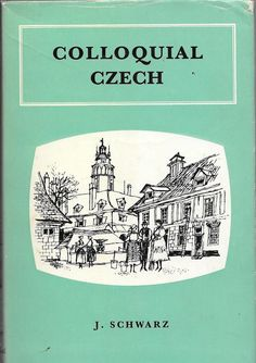 COLLOQUIAL CZECH BY J SCHWARZ 1965 HARDCOVER W/ DUST JACKET