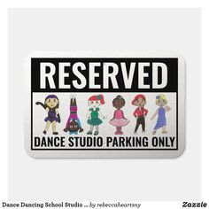 Dance Dancing School Studio Dancer Parking Only Metal Sign Dance All Day, Parking Signs, Brick Design, School Decorations, Dance Photos, Dance Studio, Novelty Gifts, Funny Signs, Sign Design