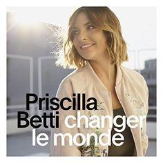 Telecharger Changer le monde – Priscilla Betti