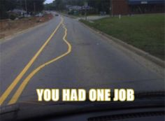 You Had One Job: a collection of inexcusable human failures