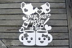 You're Just My Cup Of Tea Papercut Template SVG от DigitalGems