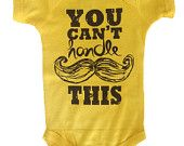You Can't Handle This - Yellow Baby Onesie with Brown Funny Handlebar Mustache Design Onesie - Funny Saying Children's  Kids Toddler Clothes