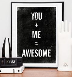 Valentines Quote print, typographic poster, black and white art, inspirational quote, you plus me equals awesome via Etsy. Typography Quotes, Typography Prints, Quote Prints, Wall Prints, Typography Design, Abc Letra, I Love You Signs, Love Quotes, Inspirational Quotes