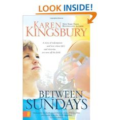 Between Sundays: Karen Kingsbury - Wonderfully written, with loveable and lively characters. The plot keeps you interested and wanting more. Another great Kingsbury book, well worth the read!