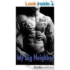 My BIG Neighbor (Billionaire Menage Romance) - Kindle edition by Ava Dark. Literature & Fiction Kindle eBooks @ Amazon.com. 51 pages