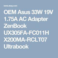 OEM Asus 33W 19V 1.75A AC Adapter ZenBook UX305FA-FC011H X200MA-RCLT07 Ultrabook