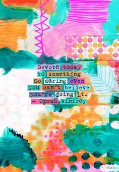 {Devote today to something so daring, even you can't believe you're doing it} Oprah Words Quotes, Wise Words, Me Quotes, Motivational Quotes, Inspirational Quotes, Oprah Quotes, Rules Quotes, Random Quotes, Strong Quotes
