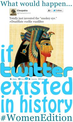 What would happen if women had been tweeting throughout history? NOW WE KNOW! Internet humor | funny graphics | LOL | womanhood