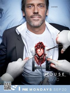 House (he even looks cute/sexy here. Normally I wouldnt think so, but in this picture he is!