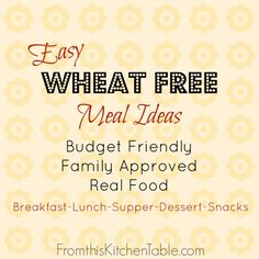 Easy wheat free meal ideas that the entire family will love. Budget friendly as well!