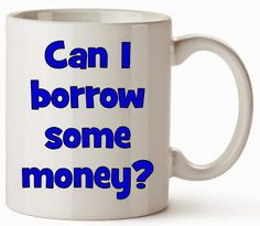 Borrow Money, Text Me, The Borrowers, Tea Cups, Mugs, Tableware, People, Life, Dinnerware