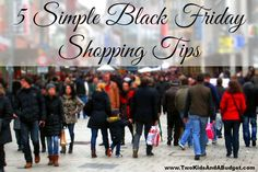 These five black friday shopping tips will help you survive the crowds and bag the best deals in town! www.TwoKidsAndABudget.com
