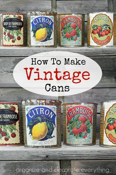 How to Make Beautiful Vintage Cans - Organize and Decorate Everything