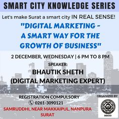 Grow with #digital #marketing. Join us at Southern #Gujarat Chamber of #Commerce and #Industries on 2 #December at 6 PM. The session is to make #business owner aware how they can help the city become smart #city. Registration compulsory. #Surat #digitalmarketing #management