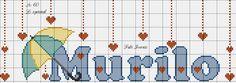 Nome Murilo ponto cruz chuva de amor Angry Birds, Crochet Baby, Kids Rugs, Desserts, Cross Stitch Art, Boy Names, Embroidery Stitches, Lyrics, Names