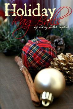Holiday Rag Balls - --Use family Tartan Tartan Christmas, Woodland Christmas, Christmas Love, Country Christmas, All Things Christmas, Winter Christmas, Handmade Christmas, Christmas Bulbs, Merry Christmas