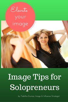 Image Matters for solopreneurs! Image Tips for Solopreneurs from Tabithadumas.com