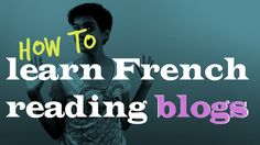 3 blogs to follow to easily turbocharge your French (+playlist)