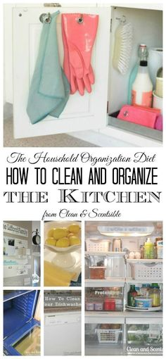 How to Clean and Organize the Kitchen - tips, tutorials and a step by step plan to get things done.