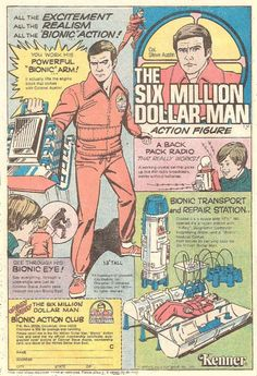 Posted below, is a comic book ad for The Six Million Dollar Man action ...