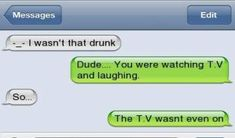 New Funny Texts Messages People Ideas Funny Drunk Text Messages, Funny Drunk Texts, Funny Texts Jokes, Text Jokes, Funny Text Fails, Drunk Humor, Stupid Funny Memes, Funny Relatable Memes, Funny Quotes