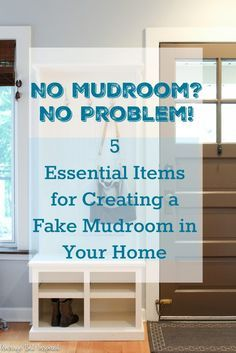 Just because you don't have a mudroom doesn't mean your entryway can't be organized. Learn how to create a fake mudroom in your home with 5 essential elements to any organized entryway!
