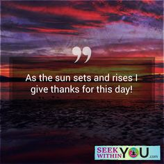 As the sun sets and rises; give thanks for this day!  I am grateful to be alive!  #sundaygratitude