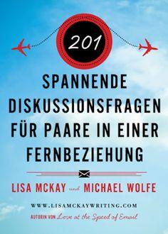 """""""Spannende Diskussionsfragen für Paare in einer Beziehung"""" - Ratgeber von Lisa McKay und Michael Wolfe http://www.xinxii.de/201-spannende-diskussionsfragen-fur-fernbeziehungen-p-348942.html #ebook #ratgeber"""