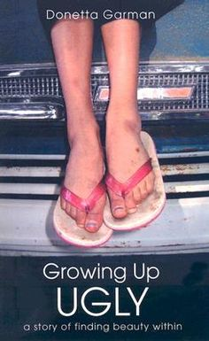 Book 147 - Growing Up Ugly: A Story of Finding Beauty Within by Donetta Garman #emptyshelf