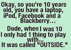 .and then parents can't understand why their children can't entertain themselves and don't have imagination!