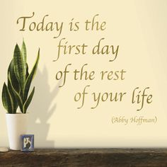 Today is th first day of the rest of your life. - Google Search
