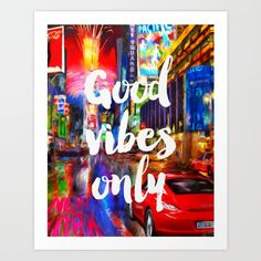 Buy Good vibes only New York B Art Print by MaximusType. Worldwide shipping available at Society6.com. Just one of millions of high quality products available.