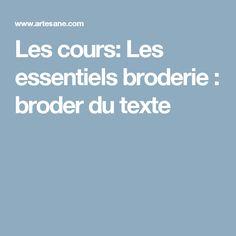 Les cours: Les essentiels broderie : broder du texte