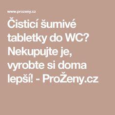 Čisticí šumivé tabletky do WC? Nekupujte je, vyrobte si doma lepší! - ProŽeny.cz