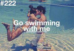 """""""just keep swimming, just keep swimming, swimming, swimming, what do we do? we swim, swim; HA HA HA HA i love to swim, when you SWIIIIIIIMM you swim kjaojuwkjlss. . ."""" """"ah, not with the song, now's it's stuck in my head!"""" """"sorry."""""""