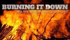Hunting during fire season || Image source: http://blog.eastmans.com/wp-content/uploads/2016/08/newsletter-8-16-BURNING-IT-DOWN.jpg