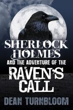 Buy Sherlock Holmes and The Adventure of The Raven's Call by Dean Turnbloom and Read this Book on Kobo's Free Apps. Discover Kobo's Vast Collection of Ebooks and Audiobooks Today - Over 4 Million Titles! Sherlock Books, Sherlock Holmes Book, Crime Fiction, Fiction Novels, Elementary My Dear Watson, Mystery Novels, Baker Street, Classic Books, Book Nooks