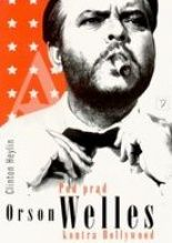 Pod prąd: Orson Welles kontra Hollywood  Autor: Clinton Heylin