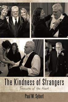 If there's one thing author Paul Sybert knows well, it's the act of living life in the face of adversity. In The Kindness of Strangers, Sybert shares his life story and shows how he has confronted his fears and troubles and placed his trust in Jesus Christ.