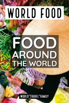 A look at food around the world, a collection of posts from over 50 countries and 6 years of travel, food highlights, and disasters, from an executive chef and his family. Adventures in finding and trying every world food we could.  #foodaroundtheworld #worldfood