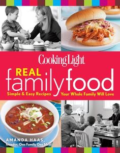 Cooking Light Real Family Food Simple  Easy Recipes Your Whole Family Will Love * ** AMAZON BEST BUY ** #LowFatCooking