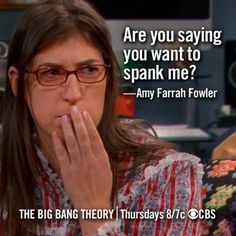 are you saying you want to spank me? hahaha amy literally one of the best episodes Big Bang Theory Amy Farrah Fowler, Big Bang Theory Zitate, The Big Bang Therory, Big Bang Theory Quotes, Mayim Bialik, Spank Me, Best Shows Ever, So Little Time, Bigbang