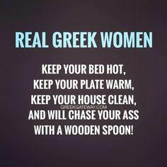 Real women are Greek :) Greek Memes, Funny Greek, Greek Quotes, Greek Sayings, Greek Girl, Go Greek, Greek Language, Greek Culture, Greek Music